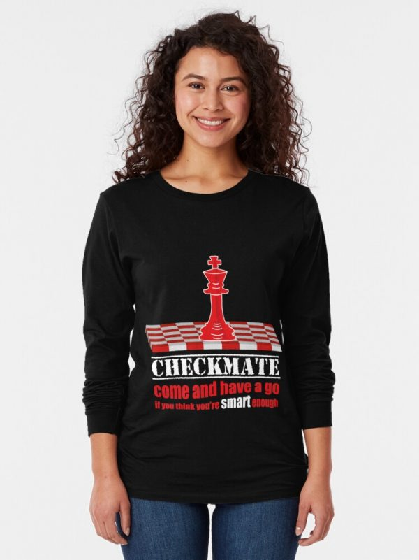 Checkmate - have a go - Women's long Sleeve T-Shirt Redbubble